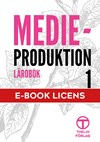 Medieproduktion 1 - Lärobok 4e upplagan eBooks